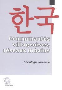 Communautés villageoises, réseaux urbains : sociologie coréenne