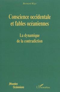Conscience occidentale et fables océaniennes ou La dynamique de la contradiction
