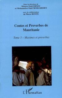 Contes et proverbes de Mauritanie : encyclopédie de la culture populaire mauritanienne. Volume 3, Maximes et proverbes