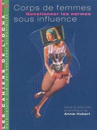 Corps de femmes sous influence : questionner les normes : actes du symposium, le 4 novembre 2003 au Palais de la découverte à Paris