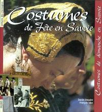 Costumes de fête, costumes de dimanche en Savoie
