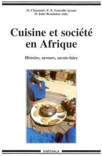 Cuisine et société en Afrique : histoire, saveurs, savoir-faire