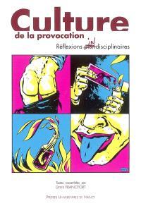 Culture de la provocation : réflexions indisciplinaires