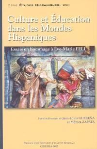 Culture et éducation dans les mondes hispaniques : essai en hommage à Eve-Marie Fell