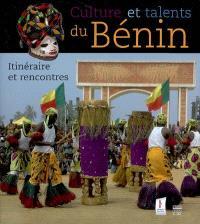 Culture et talents du Bénin : itinéraires et rencontres
