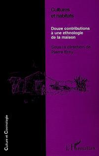 Cultures et habitats : douze contributions à une ethnologie de la maison
