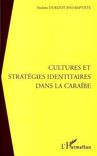 Cultures et stratégies identitaires dans la Caraïbe