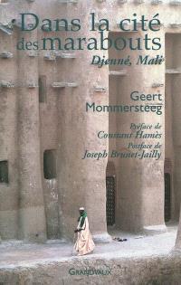 Dans la cité des marabouts : Djenné, Mali