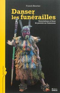 Danser les funérailles : associations et lieux de pouvoir au Cameroun