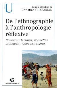 De l'ethnographie à l'anthropologie réflexive : nouveaux terrains, nouvelles pratiques, nouveaux enjeux