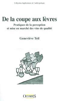 De la coupe aux lèvres : pratiques de la perception et mise en marché des vins de qualité