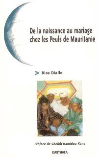 De la naissance au mariage chez les Peuls de Mauritanie