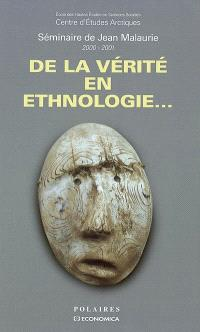 De la vérité en ethnologie : séminaire de Jean Malaurie, 2000-2001