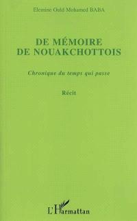De mémoire de Nouakchottois, chronique du temps qui passe : récit