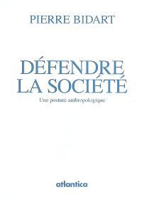 Défendre la société : une posture anthropologique