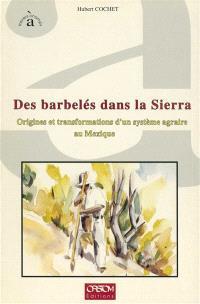 Des Barbelés dans la sierra : origines et transformations d'un système agraire au Mexique