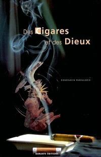 Des cigares et des dieux