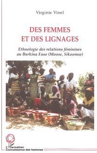 Des femmes et des lignages : ethnologie des relations féminines au Burkina Faso (Moose-Sikoomse)