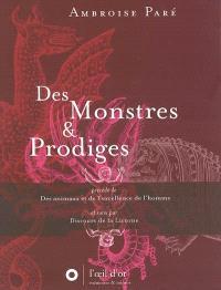 Des monstres et prodiges; Précédé de Des animaux et de l'excellence de l'homme; Suivi de Discours de la Licorne
