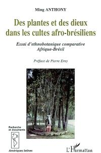 Des plantes et des dieux dans les cultes afro-brésiliens : essai d'ethnobotanique comparative Afrique-Brésil