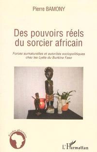 Des pouvoirs réels du sorcier africain : forces surnaturelles et autorités sociopolitiques chez les Lyéla du Burkina Faso