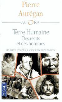 Des récits et des hommes : Terre humaine, un autre regard sur les sciences de l'homme