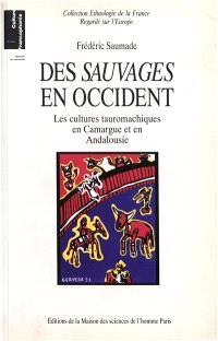 Des Sauvages en Occident : les cultures tauromachiques en Camargue et en Andalousie