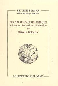 Des trois passages en Limousin : naissance, épousailles, funérailles