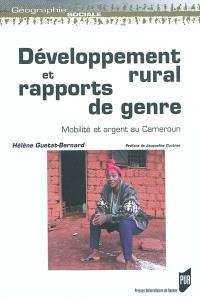 Développement rural et rapports de genre : mobilité et argent au Cameroun