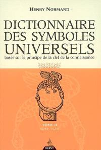 Dictionnaire des symboles universels : basés sur le principe de la clef de la connaissance. Volume 2, Char-Elém