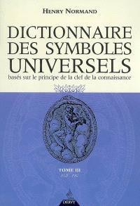 Dictionnaire des symboles universels : basés sur le principe de la clef de la connaissance. Volume 3, Elép-Figu