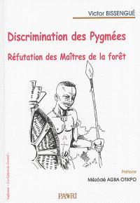 Discrimination des Pygmées : réfutation des maîtres de la forêt