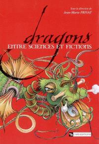 Dragons : entre sciences et fictions