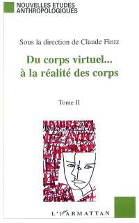 Du corps virtuel... à la réalité des corps : littérature, arts, sociologie : actes du colloque de décembre 2000, Grenoble. Volume 2