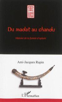 Du madat au chandu : histoire de la fumée d'opium