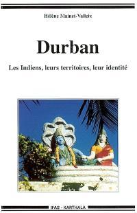 Durban : les Indiens, leurs territoires, leur identité