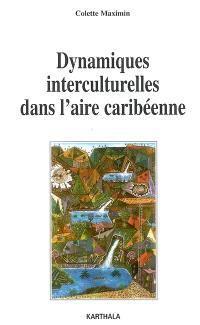 Dynamiques interculturelles dans l'aire caribéenne