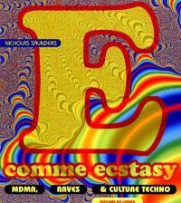 E comme ecstasy : MDMA, raves et culture techno