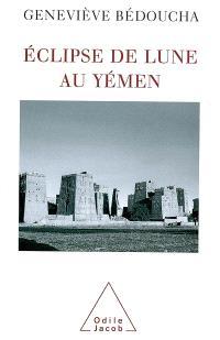 Eclipse de lune au Yémen : émotions et désarrois d'une ethnologue