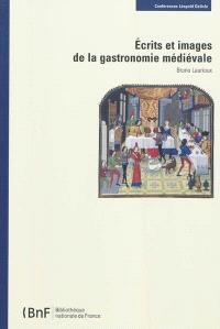 Ecrits et images de la gastronomie médiévale