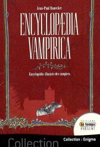Encyclopaedia vampirica : encyclopédie illustrée des vampires