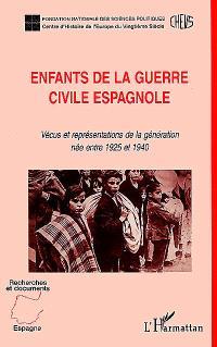 Enfants de la guerre civile espagnole : vécus et représentations de la génération née entre 1925 et 1940