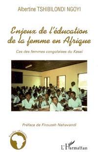 Enjeux de l'éducation de la femme en Afrique : cas des femmes congolaises du Kasai