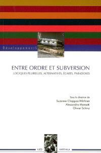 Entre ordre et subversion : logiques plurielles, alternatives, écarts, paradoxes