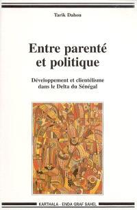 Entre parenté et politique : développement et clientélisme dans le delta du Sénégal