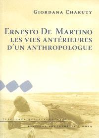 Ernesto De Martino : les vies antérieures d'un anthropologue