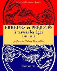 Erreurs et préjugés à travers les âges : 1810-1813