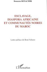 Esclavage, diaspora africaine et communautés noires du Maroc