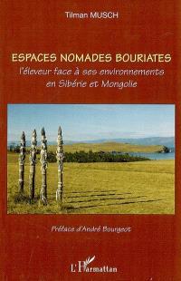 Espaces nomades bouriates : l'éleveur face à ses environnements en Sibérie et Mongolie