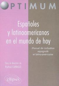 Espanoles y latinoamericanos en el mundo hoy : manuel de civilisation espagnole et latino-américaine